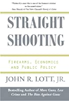 Straight Shooting: Firearms, Economics and Public Policy