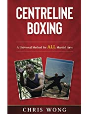 Centreline Boxing: A Universal Method for ALL Martial Arts