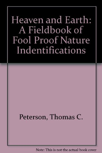 Heaven and Earth: A Fieldbook of Fool Proof Nature Indentifications (PHalarope books)