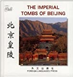 img - for The Imperial Tombs of Beijing (Chinese/English edition: FLP China Travel and Tourism) book / textbook / text book
