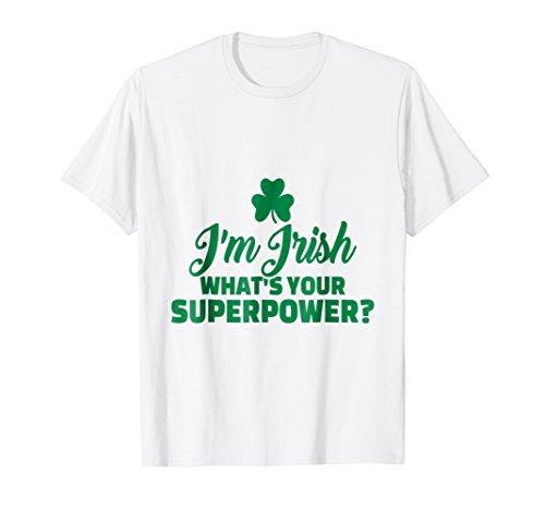 Im Irish Yellow T-shirt - I'm Irish What's Your Superpower St. Patricks Day T-Shirt