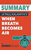 img - for Summary of Paul Kalanithi's When Breath Becomes Air: Key Takeaways & Analysis book / textbook / text book
