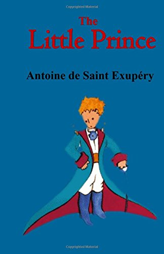 an analysis of the french novel the little prince The little prince is a book for child, but this is also a book for the child every adult has inside the little prince is a unusual beautiful tale, but it is unusual for realistic observations about life and human nature.