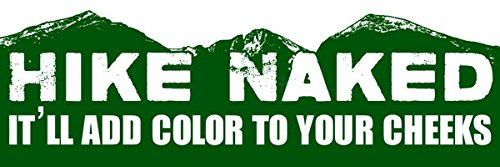 American Vinyl Hike Naked Itll Add Color to Your Cheeks Bumper Sticker Decal Hiker Hiking Mountain
