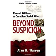 Beyond Suspicion: Russell Williams: A Canadian Serial Killer