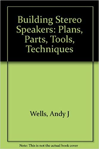 Building Stereo Speakers: Plans, Parts, Tolls, Techniques (McGraw-Hill/VTX series) by Andy J. Wells (1983-06-01)