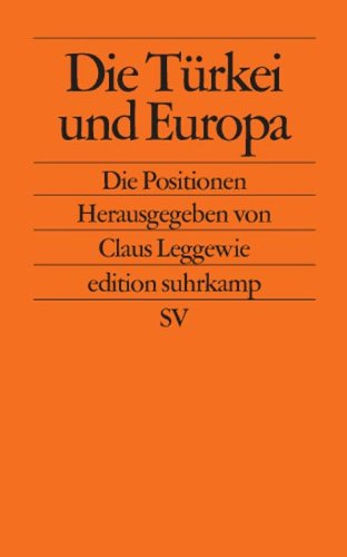 Die Türkei und Europa: Die Positionen (edition suhrkamp)