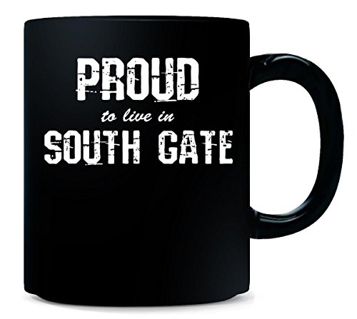 Proud to Live in South Gate City Pride Hometown Gift - Mug (South Gate City)