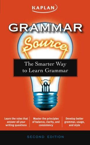 Grammar Source: The Smarter Way to Learn Grammar (Kaplan Grammar Source) by Elizabeth Chesla (2006-10-24)