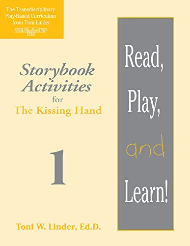 Read, Play, and Learn! Module 1: Storybook Activities for The Kissing Hand