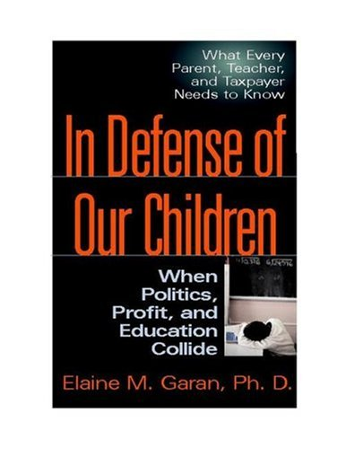 In Defense of Our Children: When Politics, Profit, and Education Collide