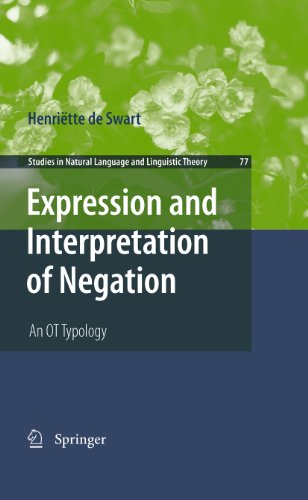 Download Expression and Interpretation of Negation: An OT Typology: 77 (Studies in Natural Language and Linguistic Theory) Pdf