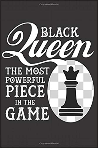 Black Queen the Most Powerful Piece in the Game: Notebook ...