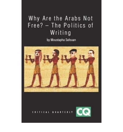 Read Online [(Why are the Arabs Not Free: The Politics of Writing)] [Author: Moustapha Safouan] published on (October, 2007) ebook