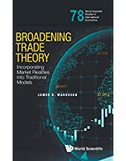 Broadening Trade Theory: Incorporating Market Realities Into Traditional Models: 78