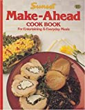 Make-Ahead Cook Book, Sunset Publishing Staff, 0376024836