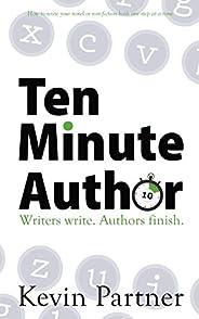 Ten Minute Author: Writers write. Authors Publish.