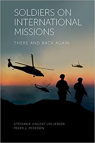 Stephanie Vincent Lyk-Jensen - Soldiers On International Missions: There And Back Again