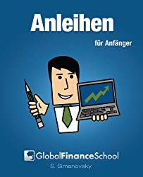 Anleihen für Anfänger (www.GlobalFinanceSchool.com for Beginners)