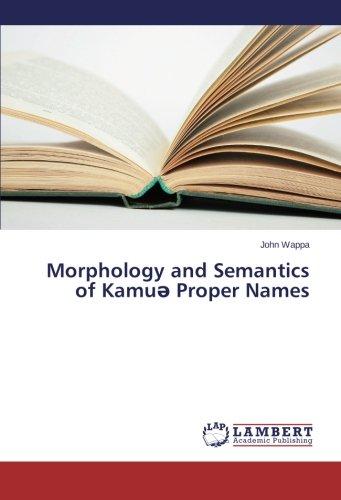 Morphology and Semantics of Kamuǝ Proper Names