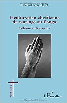 Inculturation chrétienne du mariage au Congo: Problèmes et perspectives