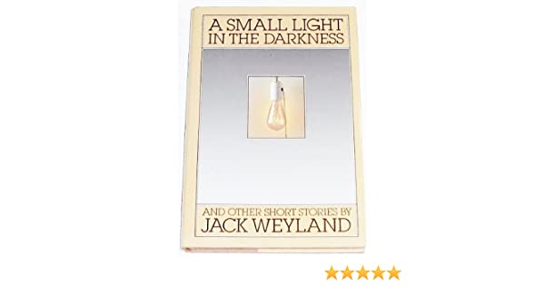 A Small Light in the Darkness And Other Short Stories