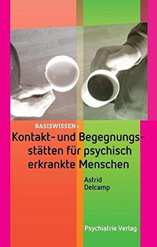 Kontakt- und Begegnungsstätten für psychisch erkrankte Menschen (Basiswissen)