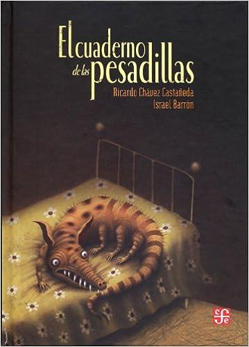 El Cuaderno de las Pesadillas=The Book of Nightmares Especiales a la Orilla del Viento: Amazon.es: Chavez Castaneda, Ricardo, Barron, Israel: Libros
