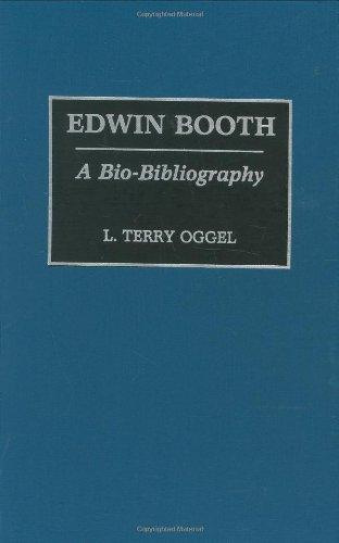 Download Edwin Booth: A Bio-Bibliography (Bio-Bibliographies in the Performing Arts) Pdf