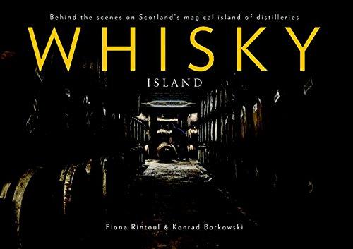 (Whisky Island: Behind the Scenes at Islay's Legendary Single Malt Distilleries)