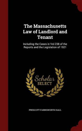 Download The Massachusetts Law of Landlord and Tenant: Including the Cases in Vol.238 of the Reports and the Legislation of 1921 PDF