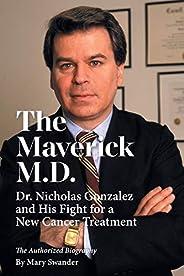 The Maverick M.D. - Dr. Nicholas Gonzalez and His Fight for a New Cancer Treatment