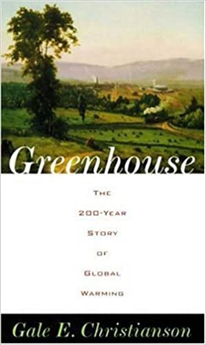 Greenhouse the 200 year story of global warming gale e greenhouse the 200 year story of global warming 1st edition fandeluxe Images