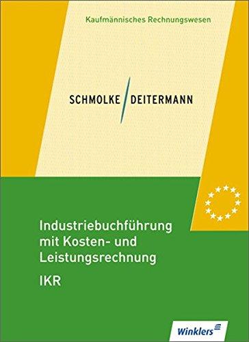 industriebuchfhrung-mit-kosten-und-leistungsrechnung-ikr-schlerbuch-34-neu-bearbeitete-auflage-2012
