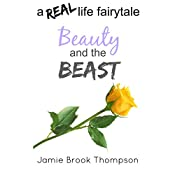 Beauty and the Beast: A Real Life Fairytale: Silver Creek Novella Series | Jamie Brook Thompson