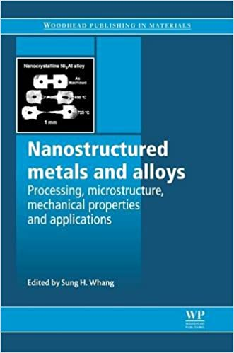 Book Nanostructured Metals and Alloys: Processing, Microstructure, Mechanical Properties and Applications (Woodhead Publishing Series in Metals and Surface Engineering)