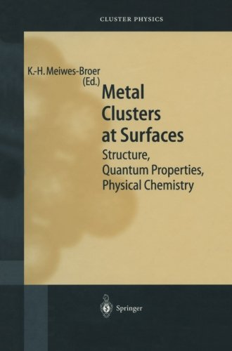 Metal Clusters at Surfaces: Structure, Quantum Properties, Physical Chemistry (Springer Series in Cluster Physics)