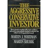 The Aggressive Conservative Investor, Martin Whitman and Martin Shubik, 0394504577