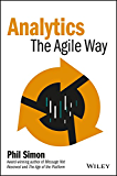 Analytics: The Agile Way (Wiley and SAS Business Series)