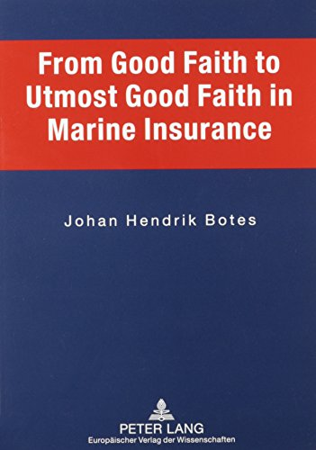 Download From Good Faith to Utmost Good Faith in Marine Insurance Pdf