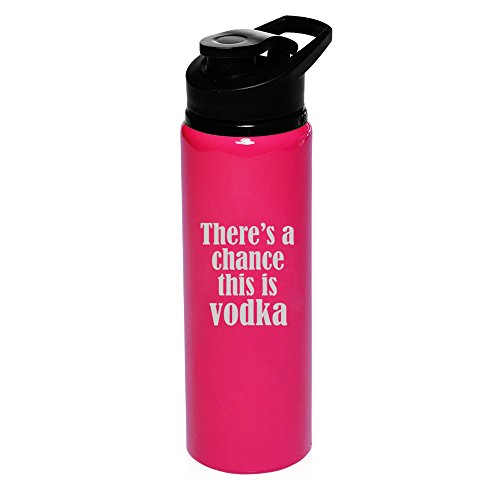MIP 25 oz Aluminum Sports Water Travel Bottle There's A Chance This is Vodka (Hot-Pink) ()