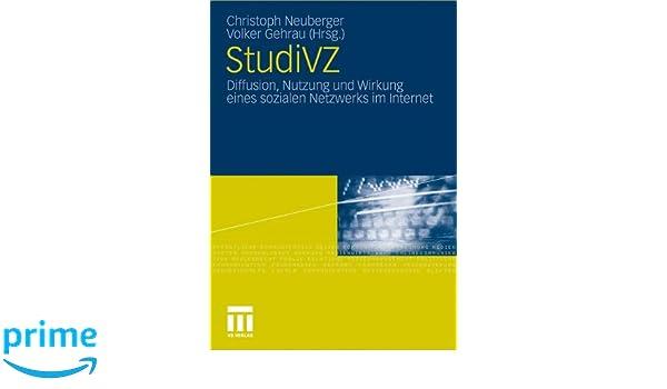 StudiVZ: Diffusion, Nutzung und Wirkung eines sozialen Netzwerks im Internet (German Edition)