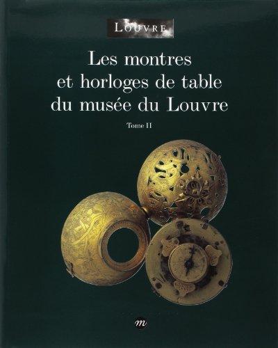 Les montres et horloges de table du musée du Louvre, tome 2