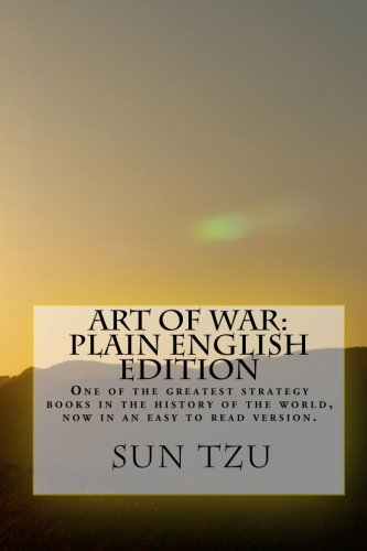 Art Of War Plain English Edition: One Of The Greatest Strategy Books In The History Of The World, Now In An Easy To Read Version.