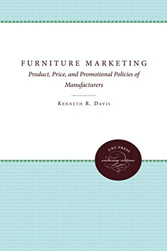 Furniture Marketing: Product, Price, and Promotional Policies of Manufacturers (Studies in Economics and Business Administration) (Carolina Furniture Manufacturers)