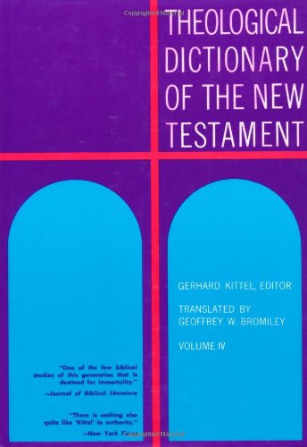 Theological Dictionary of the New Testament (Volume IV)