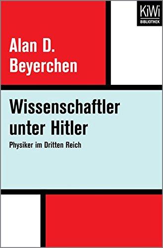 Wissenschaftler unter Hitler: Physiker im Dritten Reich
