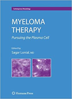 Myeloma Therapy: Pursuing the Plasma Cell (Contemporary Hematology)