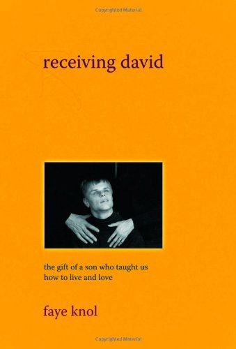 Receiving David: The Gift of a Son Who Taught Us How to Live and Love