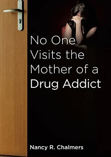 No One Visits the Mother of a Drug Addict
